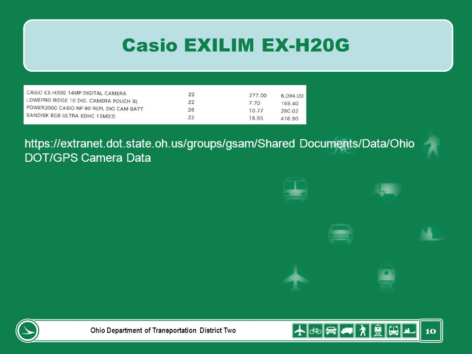 10 Ohio Department of Transportation District Two Casio EXILIM EX-H20G https://extranet.dot.state.oh.us/groups/gsam/Shared Documents/Data/Ohio DOT/GPS Camera Data