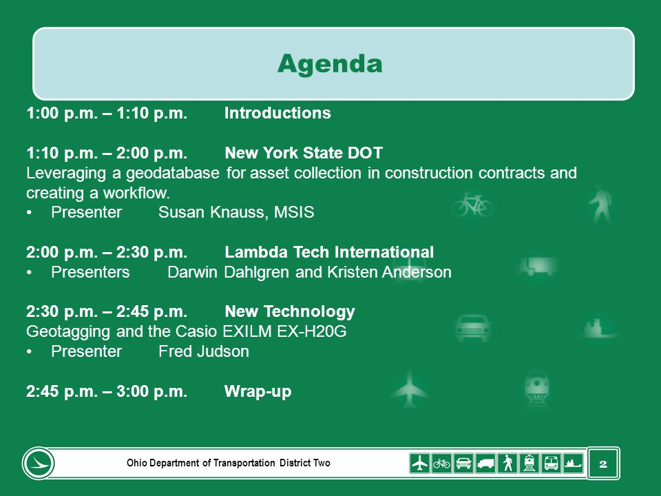 3 Leveraging a Geodatabase for Asset Collection in Construction Contracts and Creating a Workflow Presenter: Susan Knauss, MSIS Ohio Department of Transportation District Two New York State DOT
