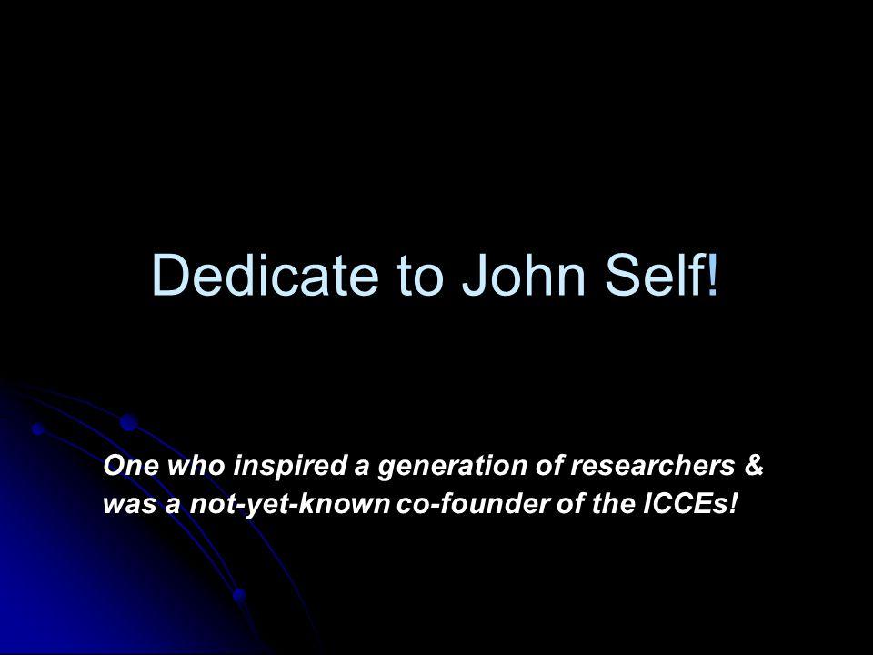 Dedicate to John Self.