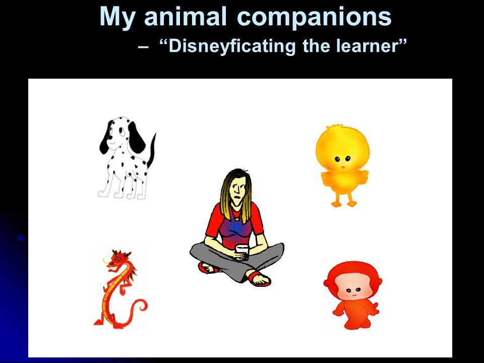 My animal companions – Disneyficating the learner