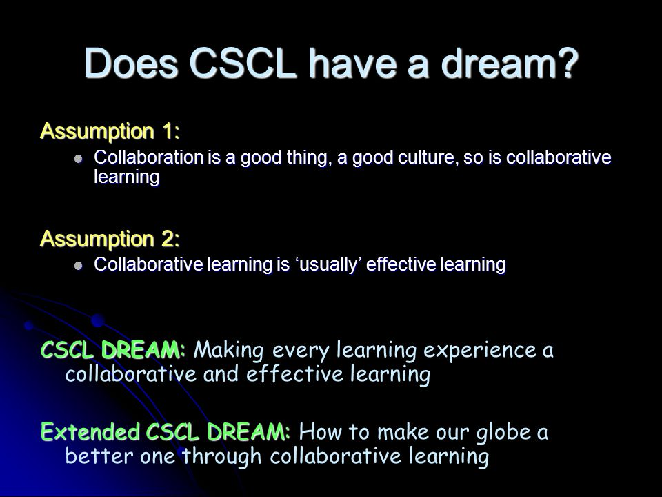 Does CSCL have a dream.