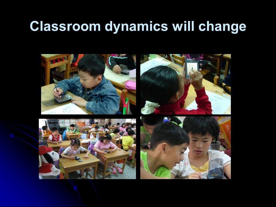 Classroom dynamics will change