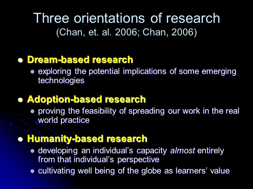 Three orientations of research (Chan, et.al.