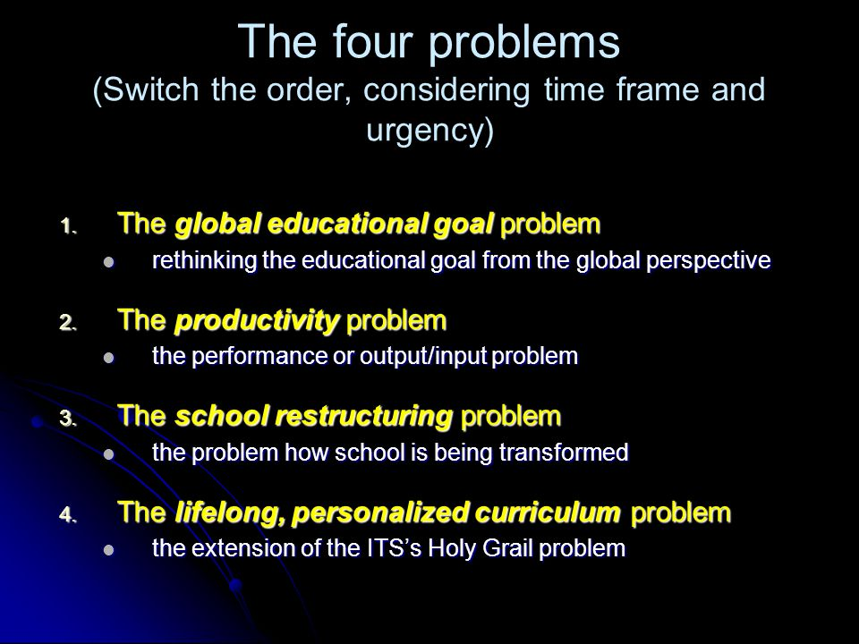 The four problems (Switch the order, considering time frame and urgency) 1.