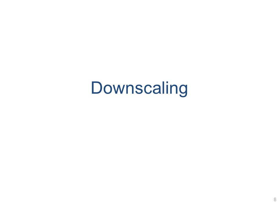 Downscaling 8