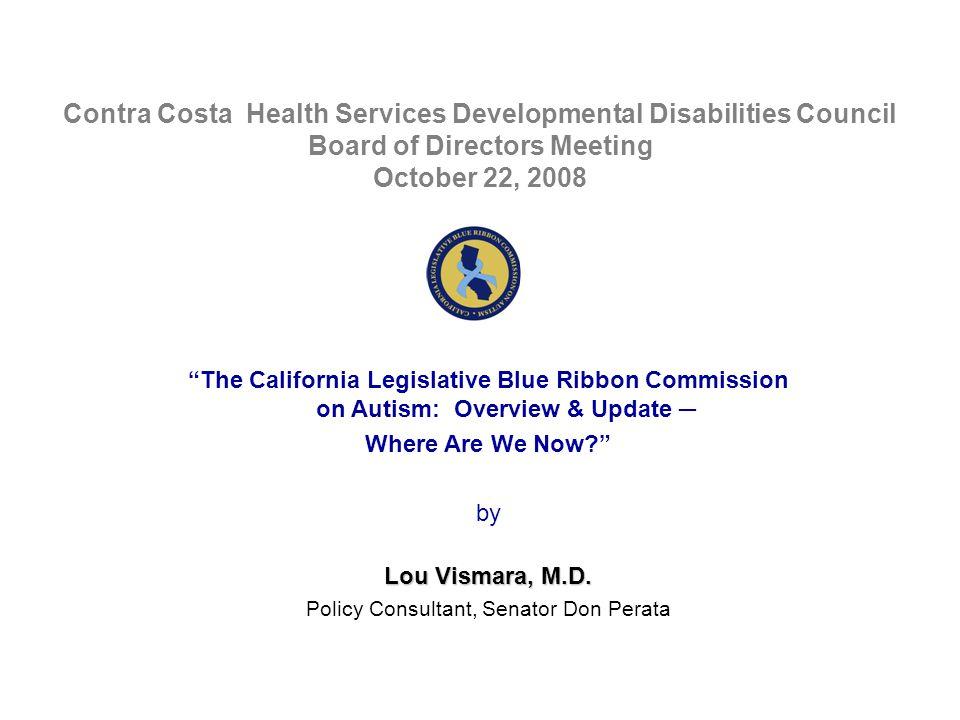 CA Legislative Blue Ribbon Commission on Autism Website: http://senweb03.senate.ca.gov/autism http://senweb03.senate.ca.gov/autism Dr.