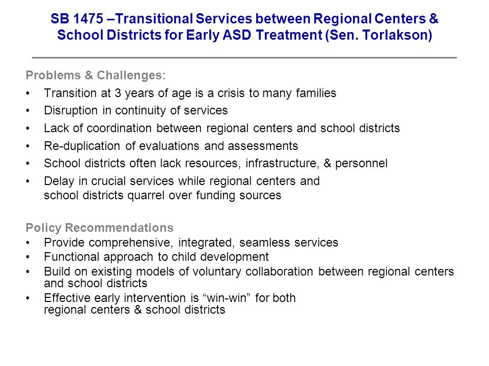 SB 1475 –Transitional Services between Regional Centers & School Districts for Early ASD Treatment (Sen.