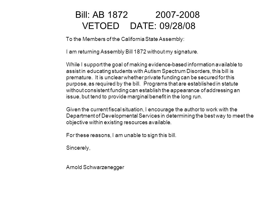 Bill: AB VETOED DATE: 09/28/08 To the Members of the California State Assembly: I am returning Assembly Bill 1872 without my signature.