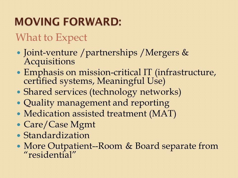 MOVING FORWARD: What to Expect Joint-venture /partnerships /Mergers & Acquisitions Emphasis on mission-critical IT (infrastructure, certified systems,
