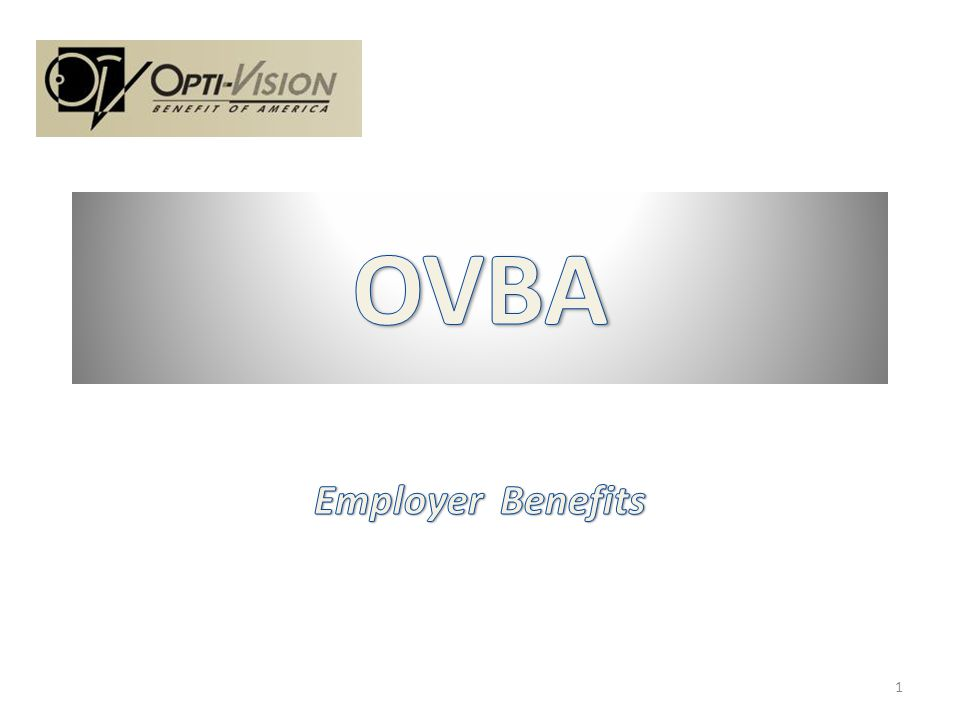 Employees have options of joining OVBA Group Employees can get 2 nd and 3 rd pair at OVBA rate No extra cost to the Employer 22