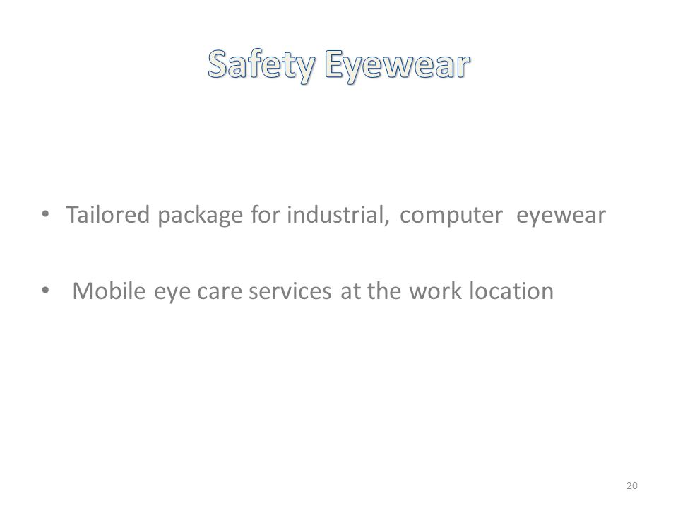 Tailored package for industrial, computer eyewear Mobile eye care services at the work location 20