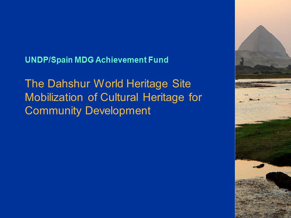 Programme Objective Support the efforts of the GOE in the preservation of Cultural heritage and natural resources, and in sustainable community development.