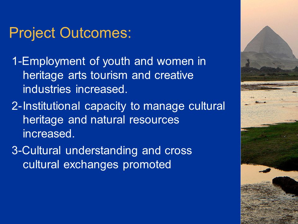 Project Outcomes: 1-Employment of youth and women in heritage arts tourism and creative industries increased.