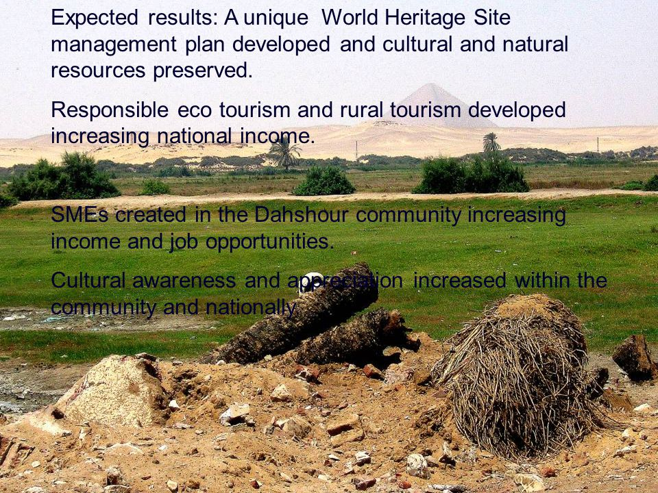 Expected results: A unique World Heritage Site management plan developed and cultural and natural resources preserved.