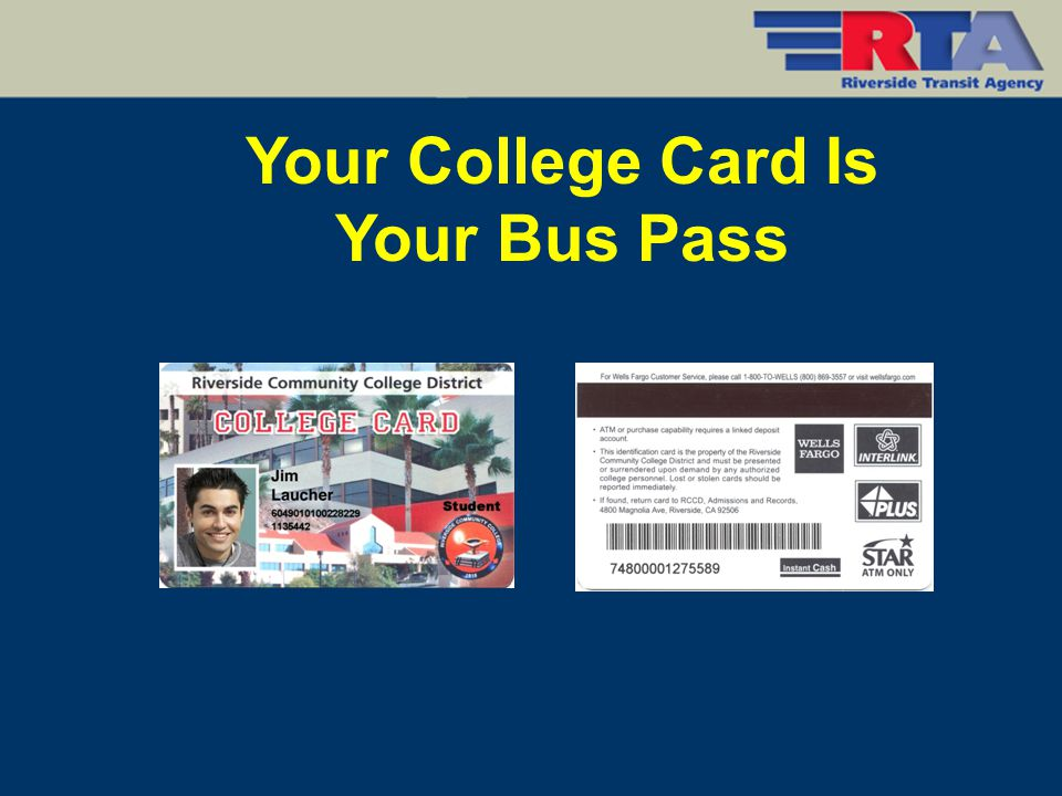 When & Where You Can Use Your Pass Go to school, work, visit friends, shopping, the movies – anywhere RTA goes Unlimited free rides 7 days a week during all hours of operation until August 22, 2009