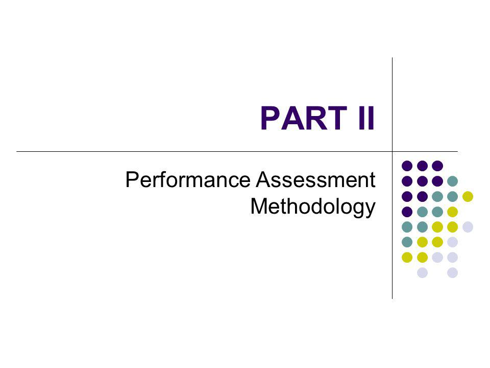 PART II Performance Assessment Methodology