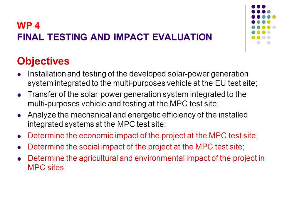 WP 4 FINAL TESTING AND IMPACT EVALUATION Start month: 26End month: 35 Participant Id.