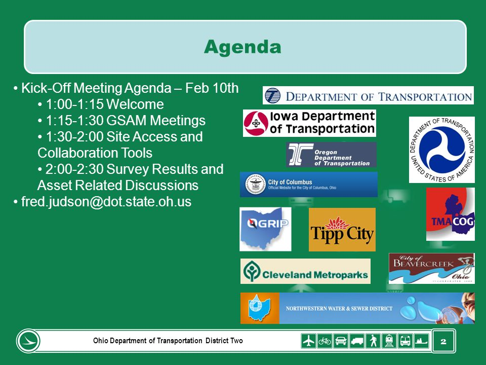 3 Ohio Department of Transportation District Two GSAM Meetings Formed for Asset Management Collaboration Data, Documents, Code Discussions GSAM Meetings Meeting Frequency Once a quarter.
