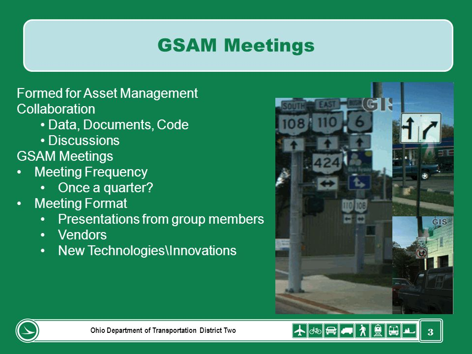 3 Ohio Department of Transportation District Two GSAM Meetings Formed for Asset Management Collaboration Data, Documents, Code Discussions GSAM Meetin