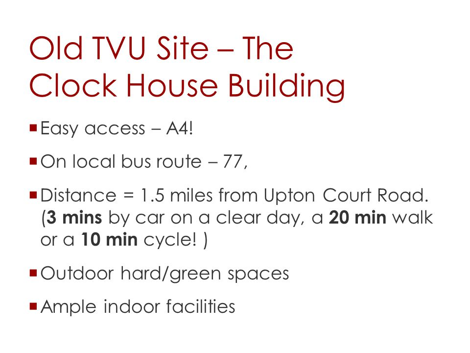 Old TVU Site – The Clock House Building  Easy access – A4.