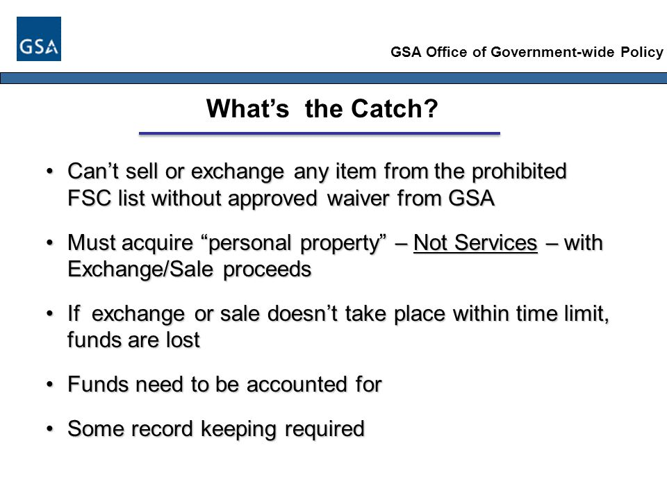 GSA Office of Government-wide Policy What's the Catch.