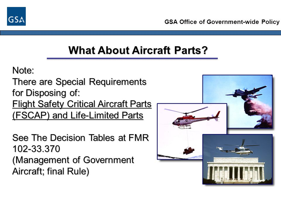 GSA Office of Government-wide Policy What About Aircraft Parts.