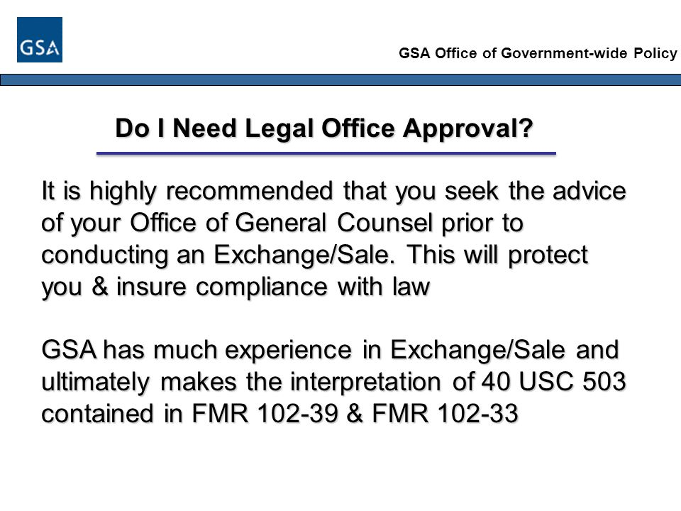 GSA Office of Government-wide Policy Do I Need Legal Office Approval.