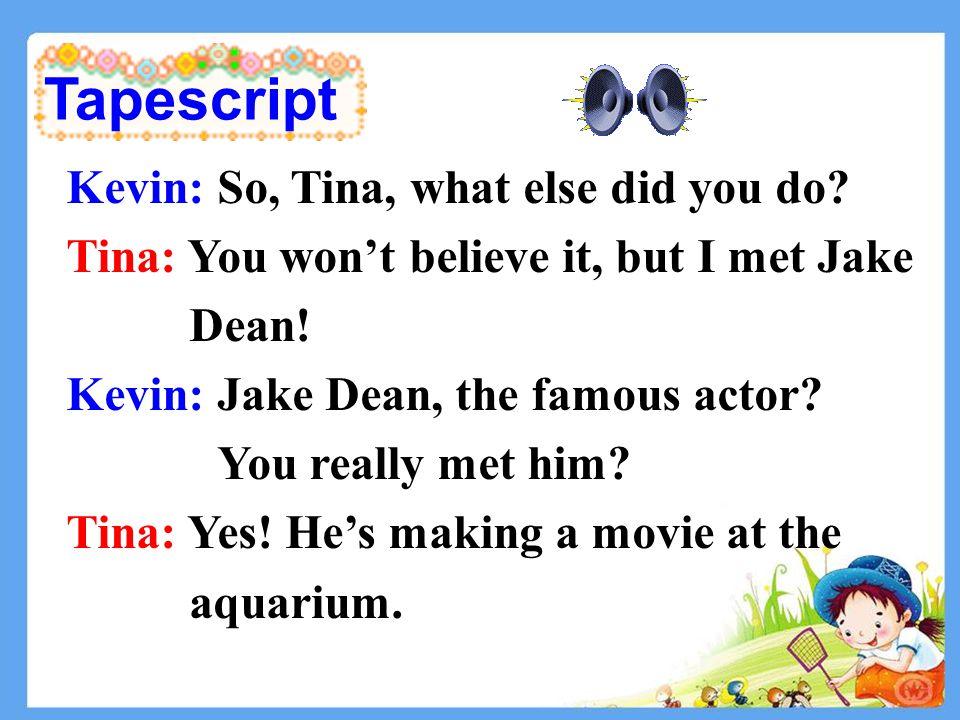 1.Tina met a famous actor. T F 2. Tina got Jake Dean's autograph.