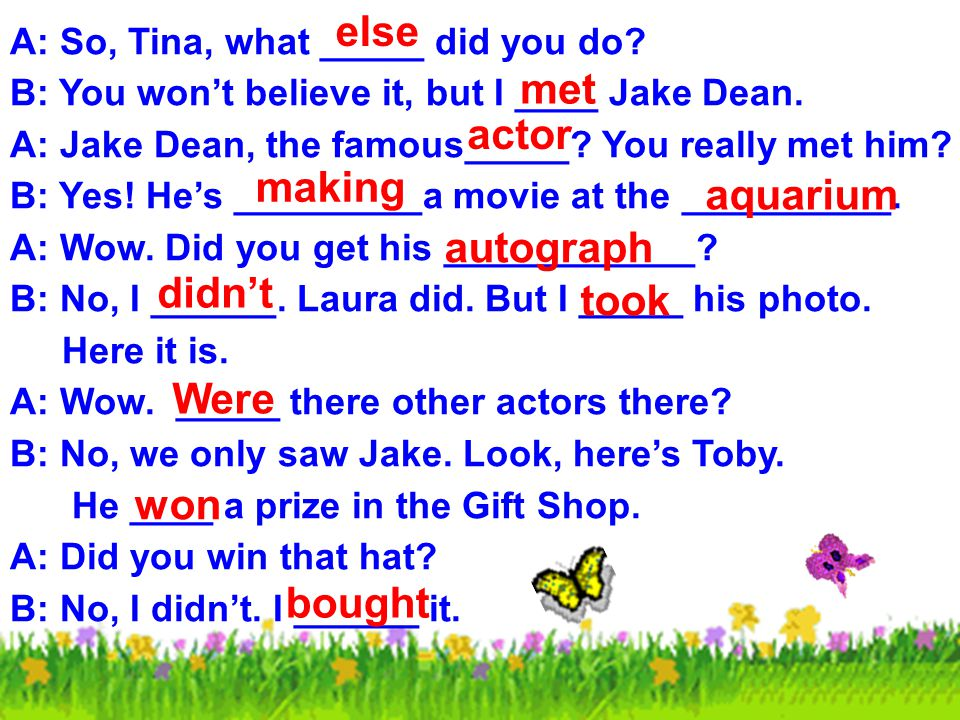 Kevin: So, Tina, what else did you do. Tina: You won't believe it, but I met Jake Dean.