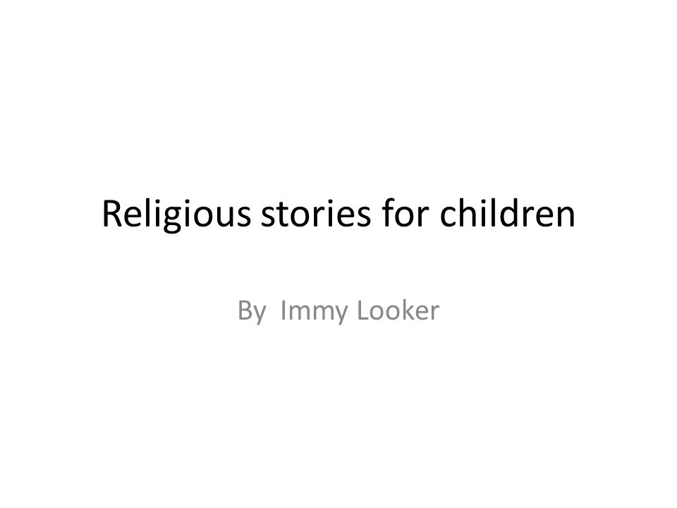 Religious stories for children By Immy Looker