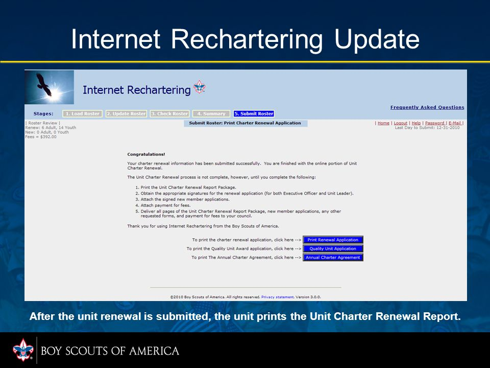 Internet Rechartering Update After the unit renewal is submitted, the unit prints the Unit Charter Renewal Report.