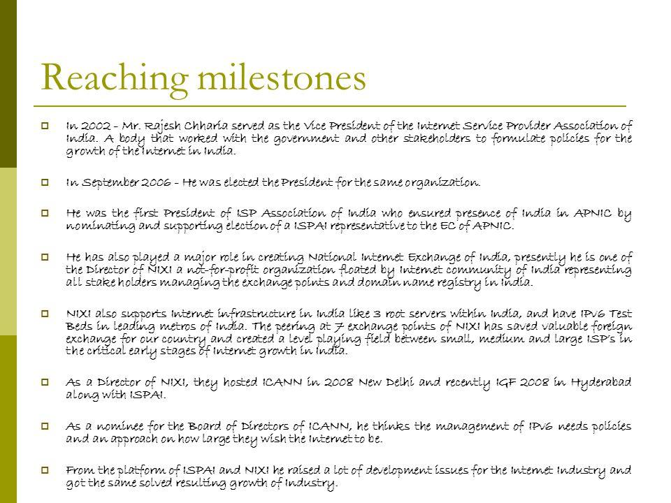 Reaching milestones  In 2002 - Mr.