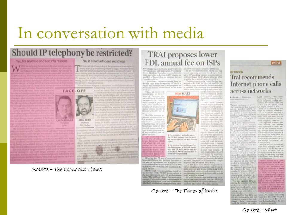 In conversation with media Source – The Economic Times Source – Mint Source – The Times of India