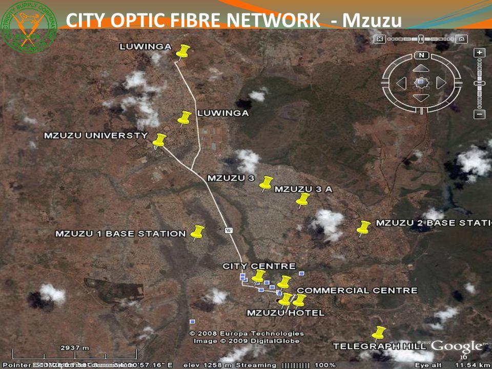16 ESCOM Optic Fibre Communications CITY OPTIC FIBRE NETWORK - Mzuzu