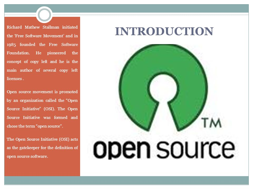 INTRODUCTION Richard Mathew Stallman initiated the 'Free Software Movement' and in 1985 founded the Free Software Foundation.