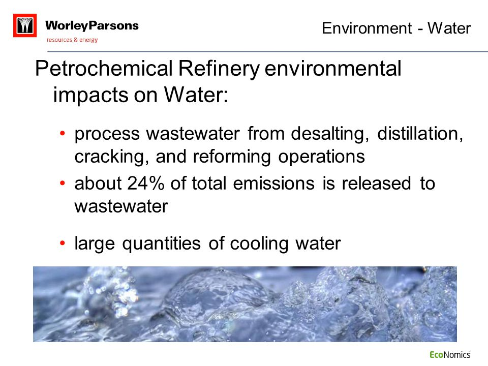 Environment - Water Petrochemical Refinery environmental impacts on Water: process wastewater from desalting, distillation, cracking, and reforming op