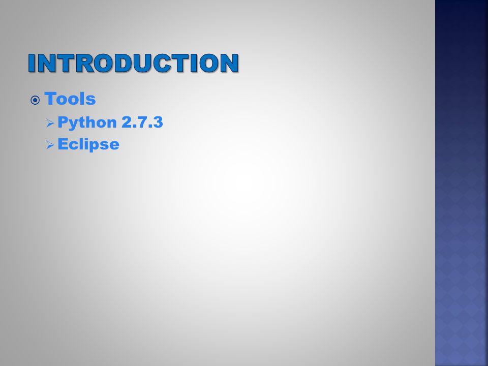  Tools  Python 2.7.3  Eclipse