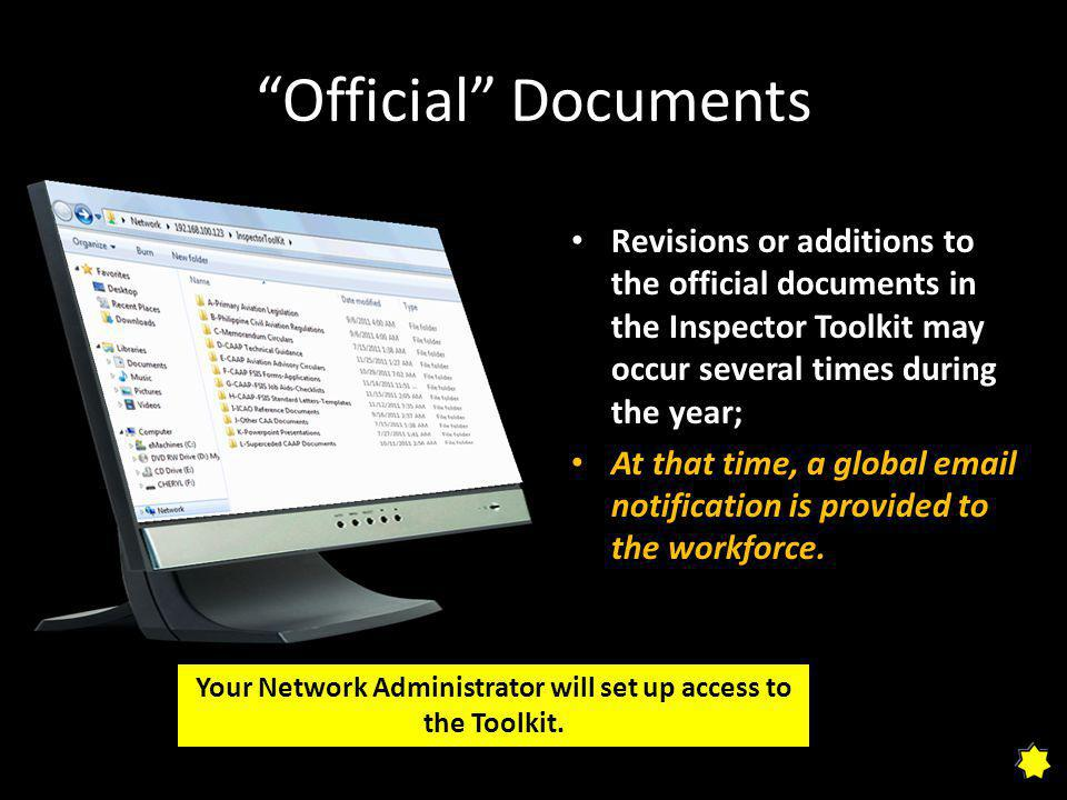 Official Documents Revisions or additions to the official documents in the Inspector Toolkit may occur several times during the year; At that time, a global  notification is provided to the workforce.