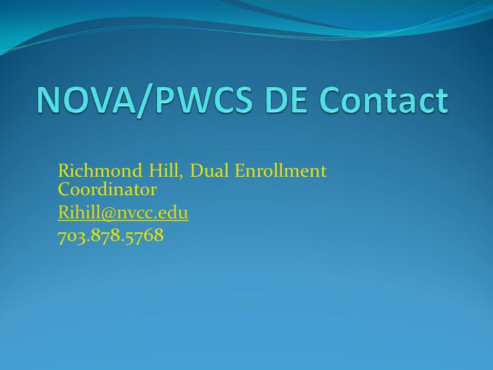 Richmond Hill, Dual Enrollment Coordinator Rihill@nvcc.edu 703.878.5768