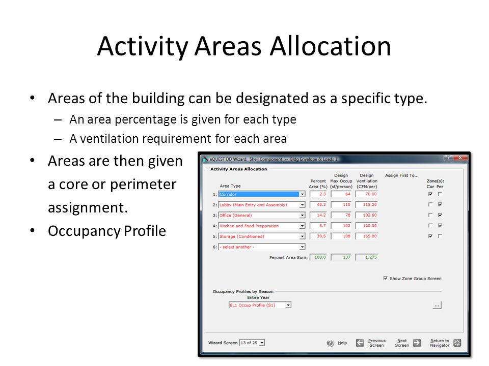 Activity Areas Allocation Areas of the building can be designated as a specific type. – An area percentage is given for each type – A ventilation requ