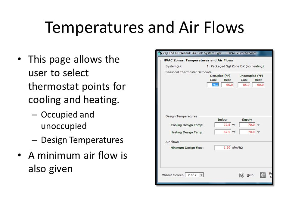 Temperatures and Air Flows This page allows the user to select thermostat points for cooling and heating. – Occupied and unoccupied – Design Temperatu