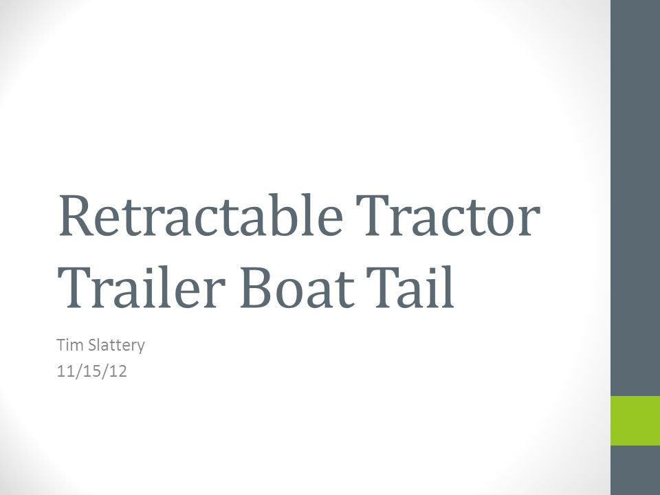 Retractable Tractor Trailer Boat Tail Tim Slattery 11/15/12