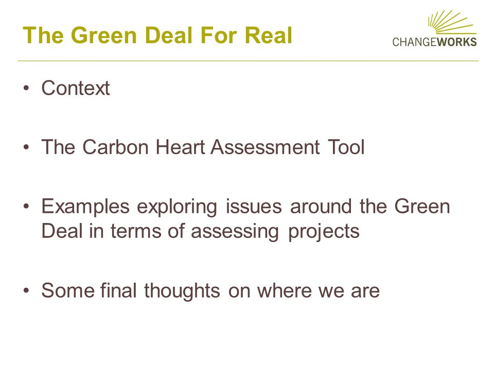 Carbon HEART –Targets All 3 retrofit scenarios will meet 2020 CO2 target Meeting 2050 target will be much more challenging Limited additional savings achieved for higher-cost retrofit scenarios Scenario 2 & 3 waste resources No Eco support