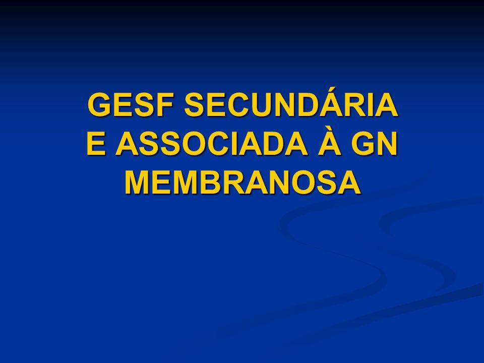 GESF SECUNDÁRIA E ASSOCIADA À GN MEMBRANOSA