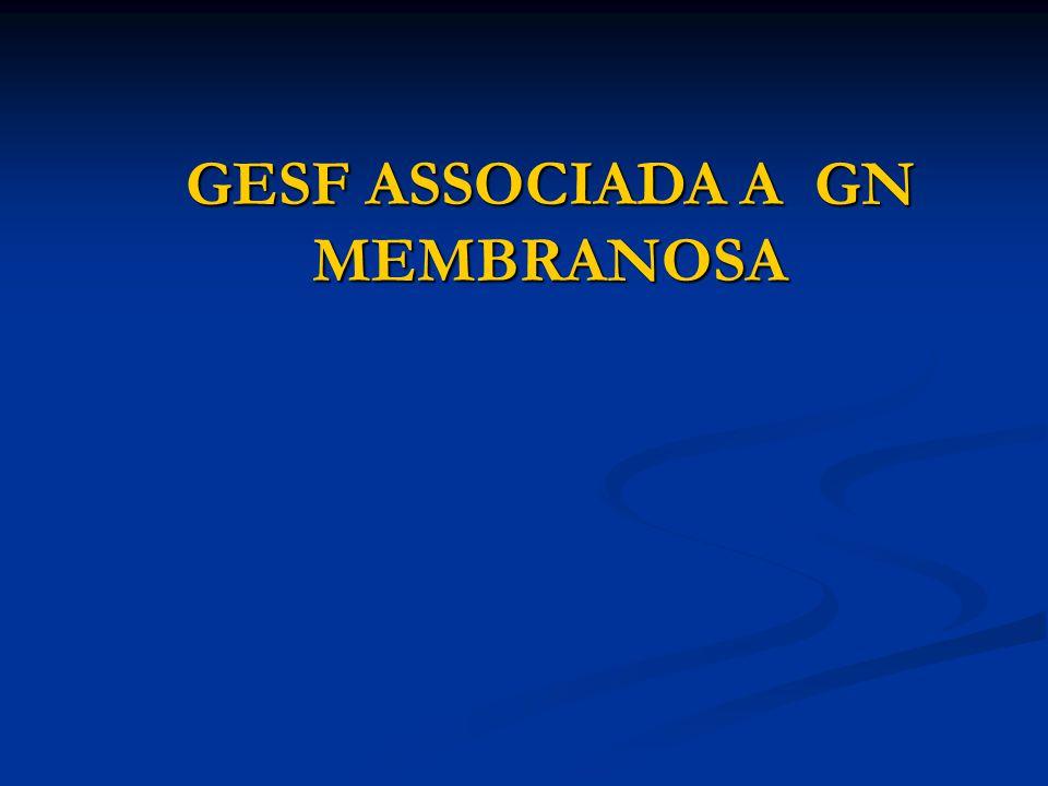 GESF ASSOCIADA A GN MEMBRANOSA