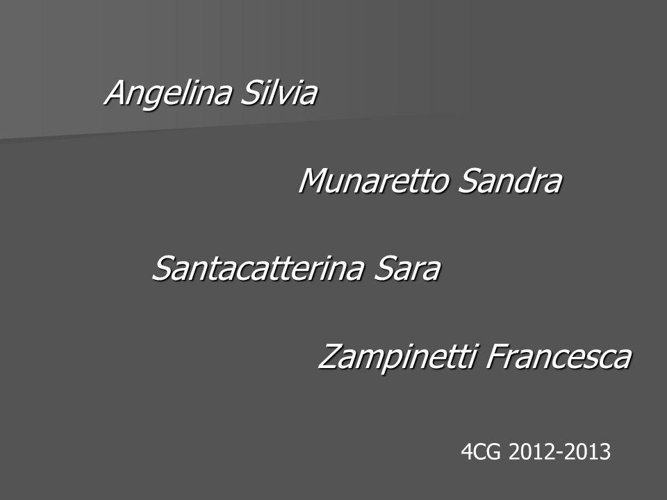 Angelina Silvia Angelina Silvia Munaretto Sandra Munaretto Sandra Santacatterina Sara Santacatterina Sara Zampinetti Francesca Zampinetti Francesca 4C