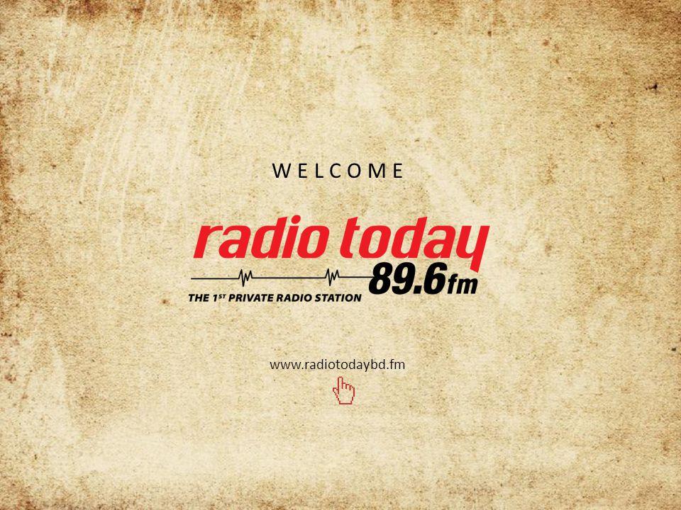 WELCOME www.radiotodaybd.fm
