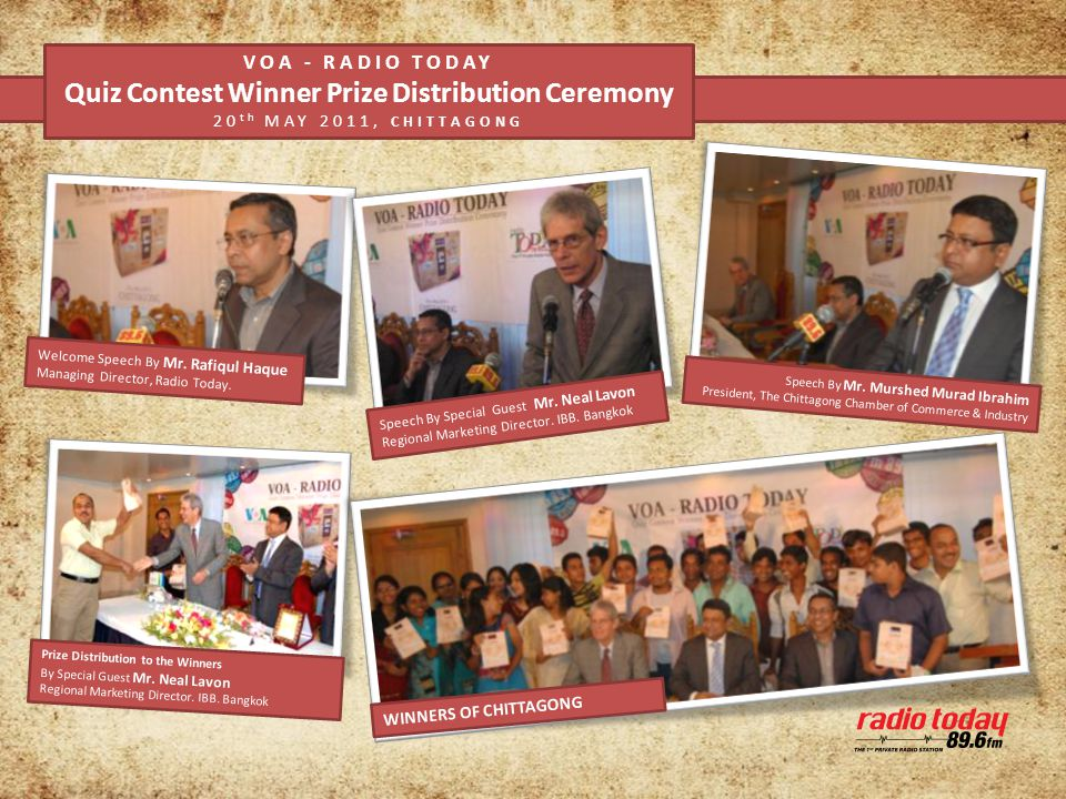 VOA - RADIO TODAY Quiz Contest Winner Prize Distribution Ceremony 20 th MAY 2011, CHITTAGONG Welcome Speech By Mr.