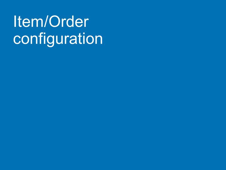 Item/Order configuration