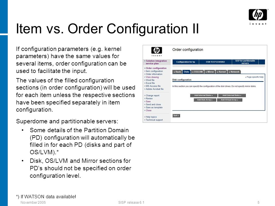 November 2005SISP release 6.15 Item vs. Order Configuration II If configuration parameters (e.g.